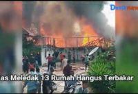 Gas Meledak 13 Rumah Hangus Terbakar
